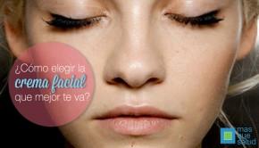 como elegir tu crema facial